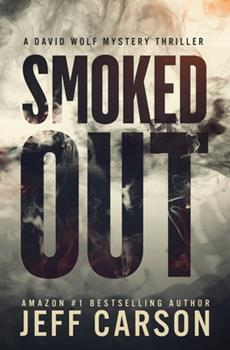Smoked Out - Book #6 of the David Wolf