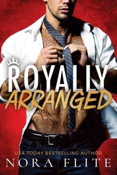Royally Arranged - Book #3 of the Bad Boy Royals