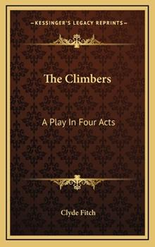 Hardcover The Climbers : A Play in Four Acts Book
