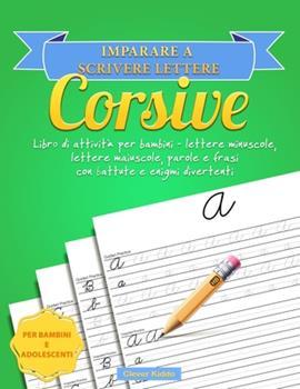 Paperback Imparare a Scrivere Lettere Corsive : Libro Di Attivit? per Bambini - Lettere Minuscole, Lettere Maiuscole, Parole e Frasi con Battute e Enigmi Divertenti Book