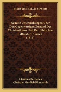 Paperback Neueste Untersuchungen Uber Den Gegenwartigen Zustand des Christenthums und der Biblischen Litteratur in Asien Book