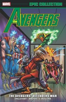 Avengers Epic Collection: The Avengers/Defenders War - Book  of the Avengers 1963-1996 #278-285, Annual