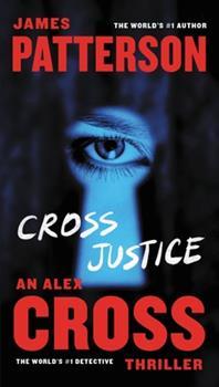 Cross Justice - Book #23 of the Alex Cross