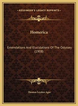 Hardcover Homerica: Emendations And Elucidations Of The Odyssey (1908) Book