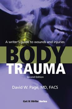 Body Trauma: A Writer's Guide to Wounds and Injuries - Book  of the Howdunit Series