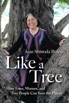 Like a Tree: How Trees, Women, and Tree People Can Save the Planet 1573244880 Book Cover
