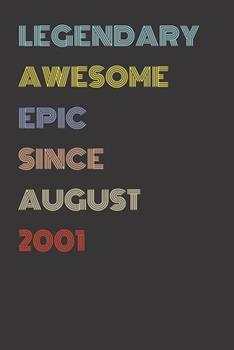 Paperback Legendary Awesome Epic since August 2001 - Birthday Gift for 18 Year Old Men and Women Born In 2001 : Blank Lined Retro Journal Notebook, Diary, Vintage Planner Book