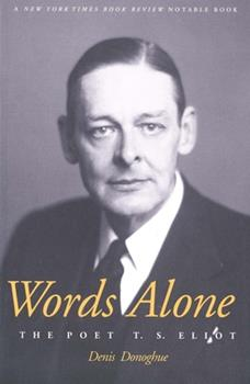 Words Alone: The Poet T.S. Eliot 0300097190 Book Cover