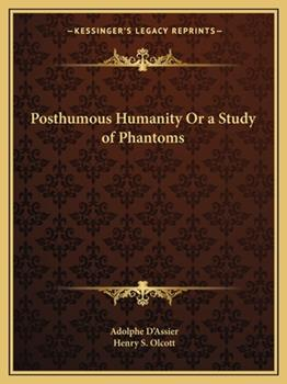 Paperback Posthumous Humanity or a Study of Phantoms Book