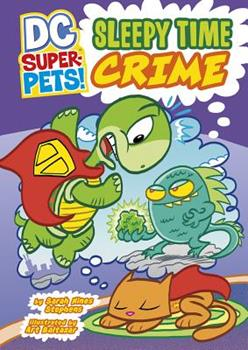 Sleepy Time Crime - Book  of the DC Super-Pets