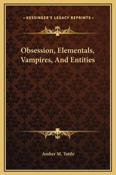 Hardcover Obsession, Elementals, Vampires, and Entities Book