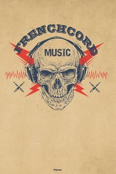 Paperback Frenchcore Music Planner : Skull with Headphones Frenchcore Music Calendar 2020 - 6 X 9 Inch 120 Pages Gift Book