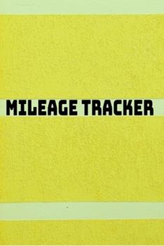 Paperback Mileage Tracker : Undated Mileage Logbook Book