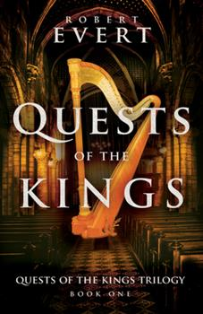 Quests of the Kings - Book #1 of the Quests of the Kings Trilogy