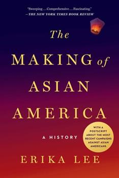 Paperback The Making of Asian America: A History Book