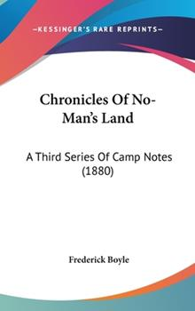 Hardcover Chronicles of No-Man's Land : A Third Series of Camp Notes (1880) Book
