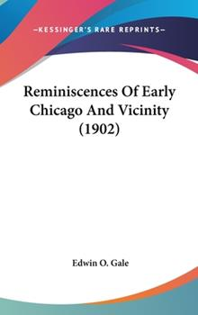 Hardcover Reminiscences of Early Chicago and Vicinity Book