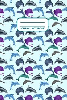 Paperback Journal Notebook : Notebook, Journal, or Diary - Dolphins Pattern Cover Design - 110 Blank Lined Pages - 6 X 9 - Matte Finished Soft Cover Book