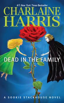 Dead in the Family - Book #10 of the Sookie Stackhouse