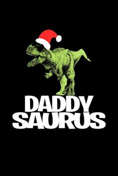 Paperback Daddysaurus : Blank Lined Journal for Christmas for Dinosaur Lovers, Black Cover Book