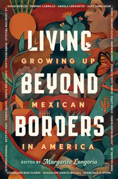 Hardcover Living Beyond Borders: Growing Up Mexican in America Book