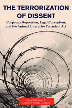 Paperback The Terrorization of Dissent : Corporate Repression, Legal Corruption, and the Animal Enterprise Terrorism Act Book