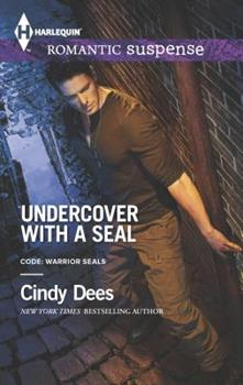 Undercover with a SEAL - Book #1 of the Code: Warrior SEALs