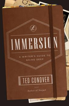 Immersion: A Writer's Guide to Going Deep 022611306X Book Cover
