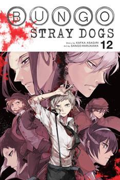 Bungo Stray Dogs, Vol. 12 - Book #12 of the 文豪ストレイドッグス / Bungō Stray Dogs Manga