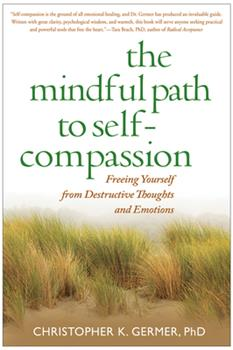 Paperback The Mindful Path to Self-Compassion: Freeing Yourself from Destructive Thoughts and Emotions Book