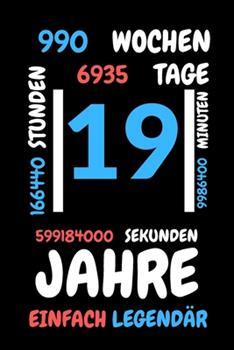 Paperback 19 Jahre Einfach Legend�r : Liniertes Geburtstag Birthday Oder G�stebuch Geschenk Liniert - Geburtstags Journal F�r M�nner und Frauen Mit Linien [German] Book