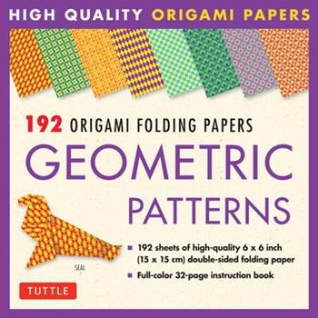 Hardcover Origami Folding Papers - Geometric Patterns - 192 Sheets: 10 Different Patterns of 6 Inch (15 CM) High-Quality Double-Sided Origami Paper (Includes In Book