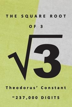Paperback The Square Root of 3 √3 Theodorus' Constant 237,000 Digits: Famous Mathematics Constants Square Root of 3 is 1.73205 Irrational Numbers Equation Book