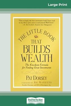 The Little Book That Builds Wealth: The Knockout Formula for Finding Great Investments (Little Books. Big Profits) (16pt Large Print Edition) 0369321685 Book Cover