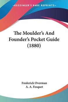 Paperback The Moulder's and Founder's Pocket Guide Book