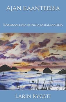 Paperback Ajan kaanteessa: Is?nmaallisia runoja ja ballaadeja [Finnish] Book