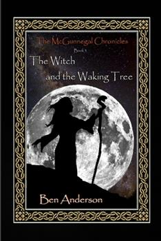 Paperback The Witch and the Waking Tree Book