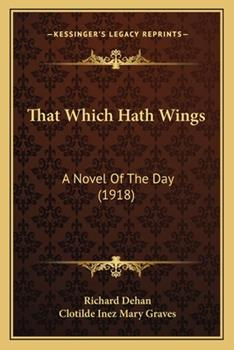 Paperback That Which Hath Wings : A Novel of the Day (1918) Book