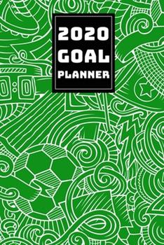 Paperback 2020 Goal Planner : 2019-2020 Weekly Planner and Organizer Book for Soccer/Football Lovers & Fans - 6 X 9 Dated Agenda - Blank Graph Paper - October 2019 - December 2020 Book