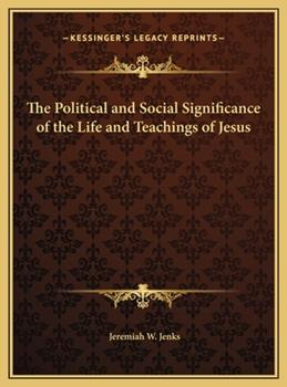 Hardcover The Political and Social Significance of the Life and Teachings of Jesus Book
