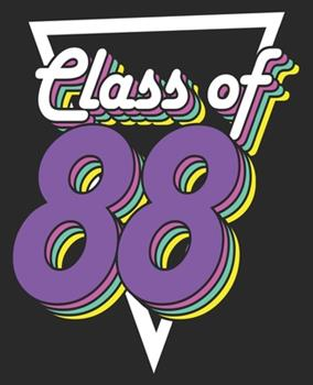 Paperback Class Of 88 : High School Reunion of 1988 31 Year Men Women Composition Notebook 100 College Ruled Pages Journal Diary Book