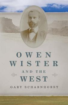 Owen Wister and the West 0806146753 Book Cover