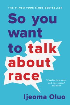 Paperback So You Want to Talk about Race Book