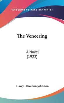Hardcover The Veneering : A Novel (1922) Book