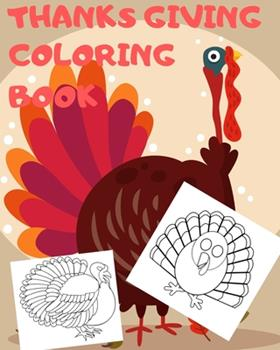 Paperback Thanksgiving Coloring Book : Big Thanksgiving Turkey Coloring Book for Kids Ages 2-5: a Collection of Fun and Easy Thanksgiving Day Turkey Coloring Pages for Kids, Toddlers and Preschool Book