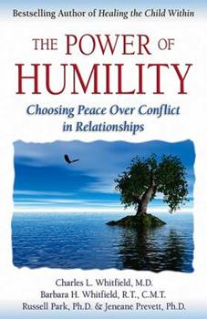 The Power of Humility: Choosing Peace over Conflict in Relationships 0757303994 Book Cover