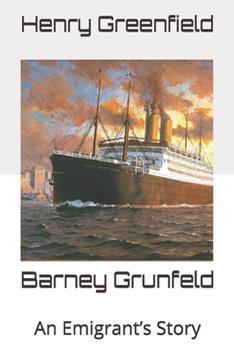 Paperback Barney Grunfeld: An Emigrant's Story Book