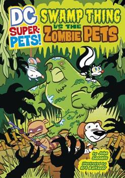 Swamp Thing vs the Zombie Pets - Book  of the DC Super-Pets