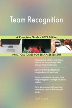 Paperback Team Recognition a Complete Guide - 2019 Edition Book