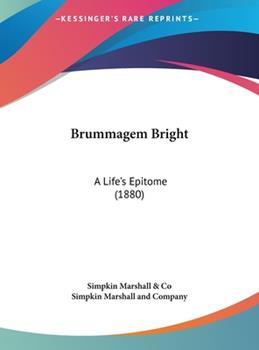 Hardcover Brummagem Bright: A Life's Epitome (1880) Book